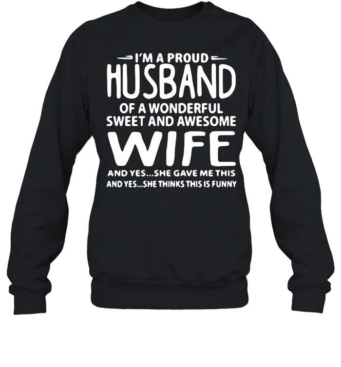I'm A Proud Husband Of A Wonderful Sweet And Awesome Wife T-shirt Unisex Sweatshirt
