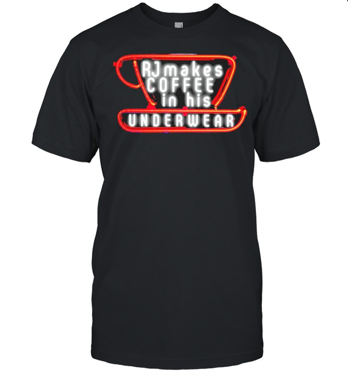 RJ makes coffee in his underwear shirt Classic Men's T-shirt