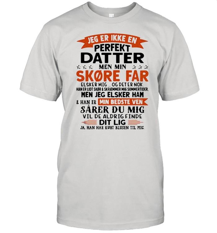 Jeg Er Ikke En Perkeft Datter Men Min  Classic Men's T-shirt