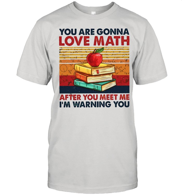 You Are Gonna Love Math After You Meet Me I'm Warning You T-shirt Classic Men's T-shirt
