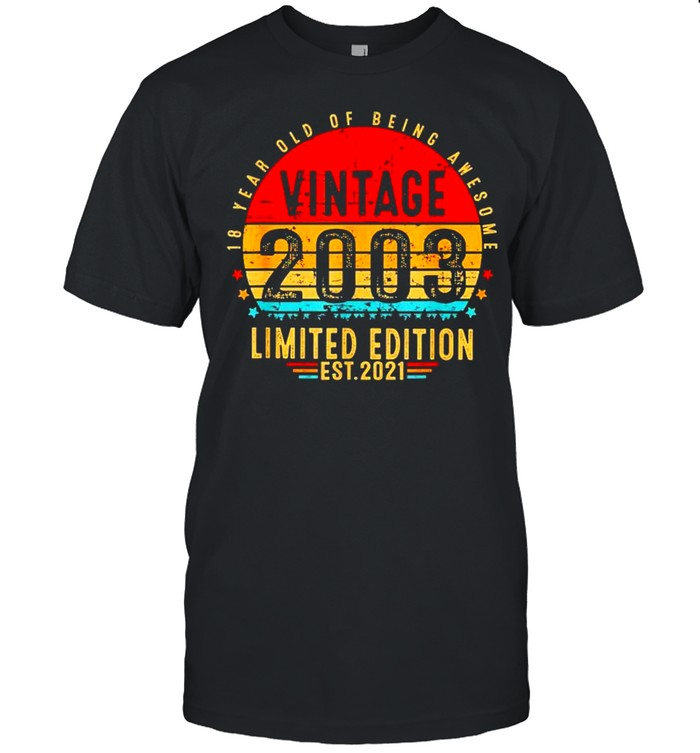 18 years old of being awesome vintage 2003 Limited Edition est 2021 shirt Classic Men's T-shirt