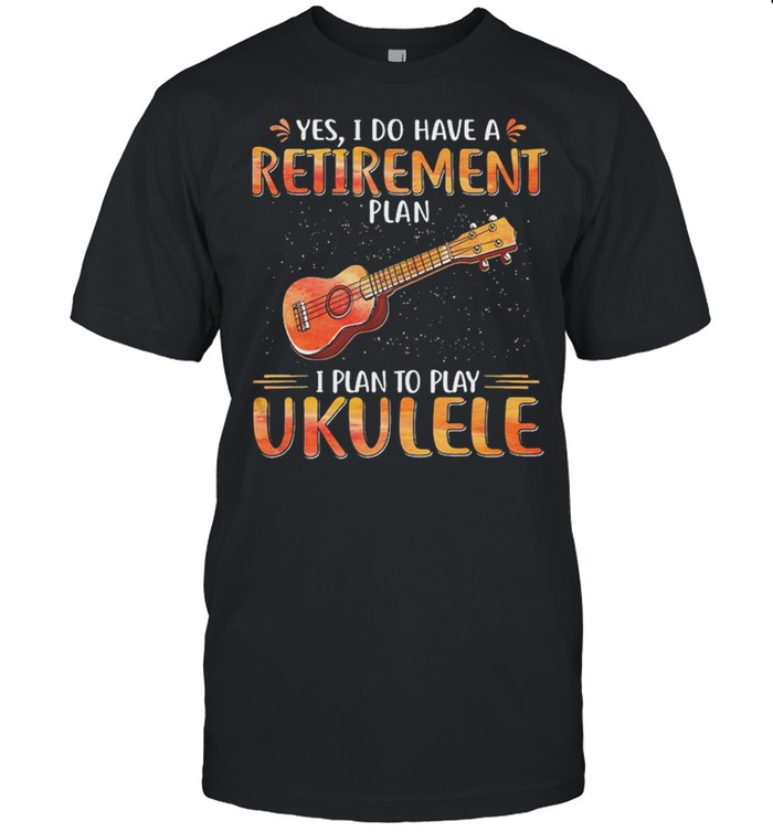 Guitar yes I do have a retirement plan I plan to play ukulele shirt Classic Men's T-shirt