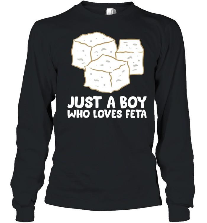 Just a Boy Who Loves Feta Cheese shirt Long Sleeved T-shirt