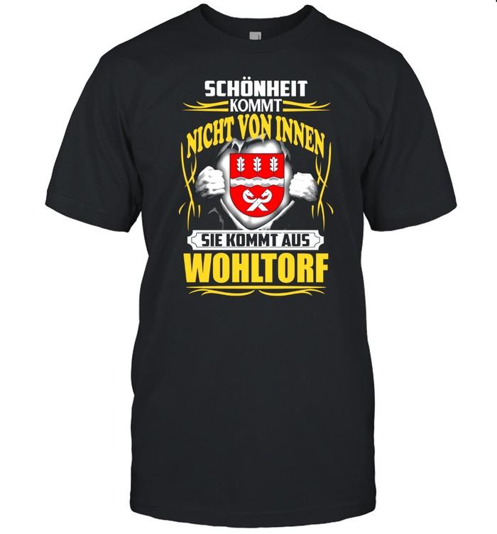 Schönheit Kommt Nicht Von Innen Sie Kommt Aus Wohltorf shirt Classic Men's T-shirt