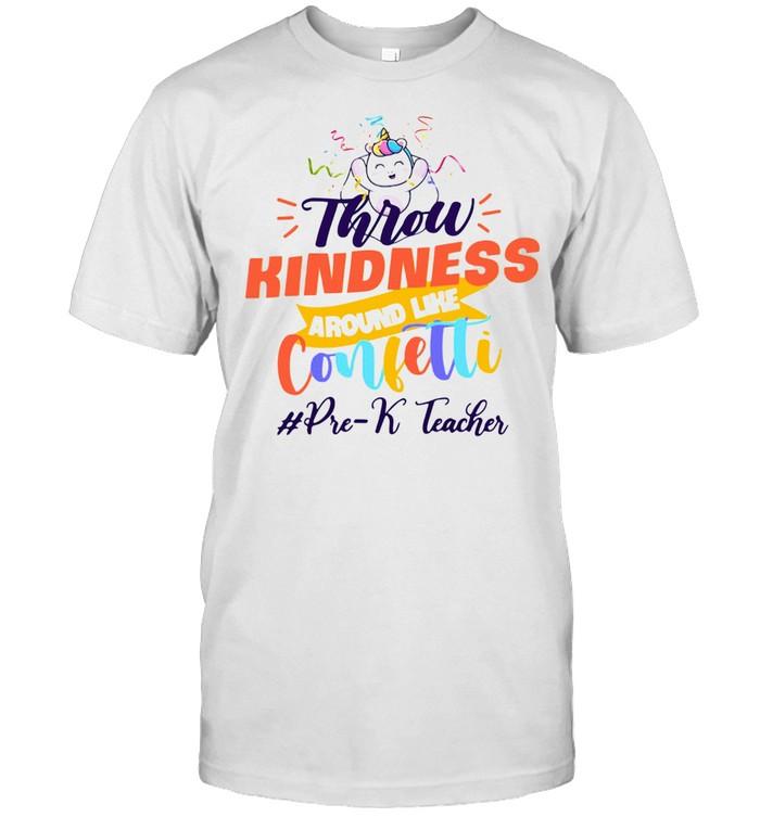 Unicorn Throw Kindness Around Like Confetti Pre-k Teacher shirt Classic Men's T-shirt