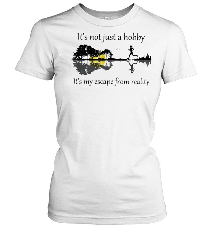 It's Not Just A Hobby It's My Escape From reality Guitar Lake  Classic Women's T-shirt
