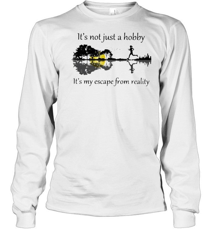 It's Not Just A Hobby It's My Escape From reality Guitar Lake  Long Sleeved T-shirt