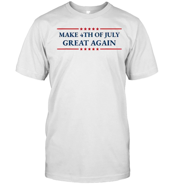 Make 4th of July Great Again Patriotic American Independence T- Classic Men's T-shirt