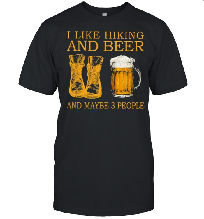 I like hiking and beer and maybe 3 people shirt Classic Men's T-shirt