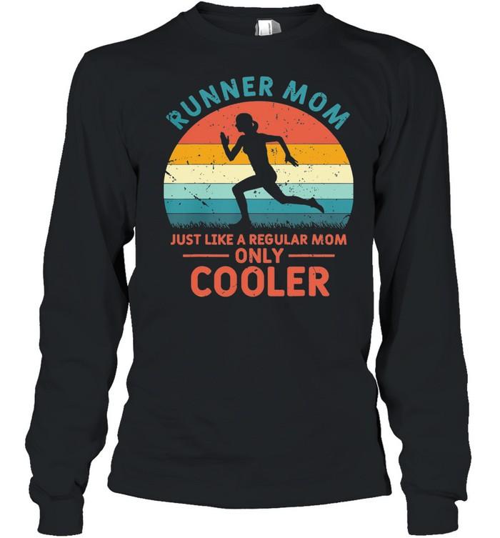 Runner Mom just like a regular mom only cooler vintage shirt Long Sleeved T-shirt