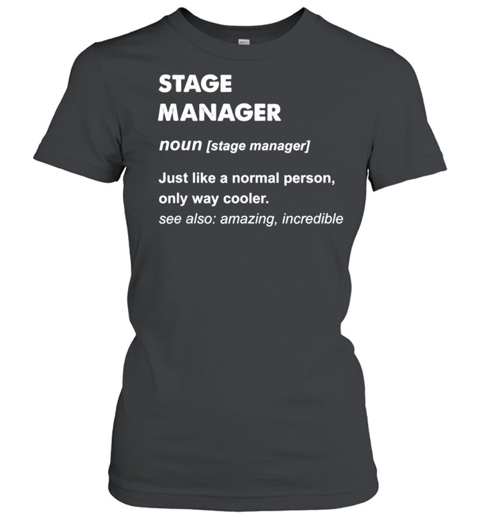 Stage Manager shirt Classic Women's T-shirt