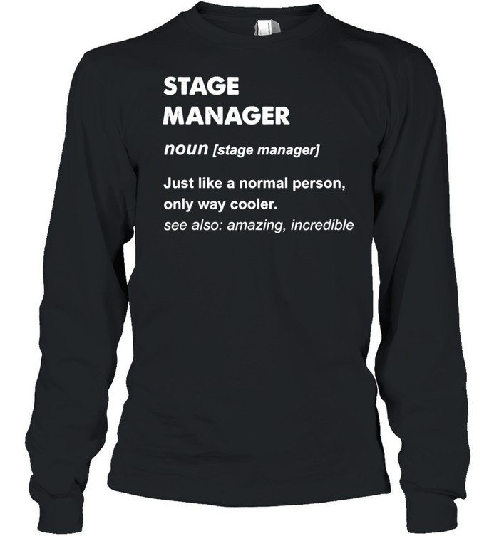 Stage Manager shirt Long Sleeved T-shirt
