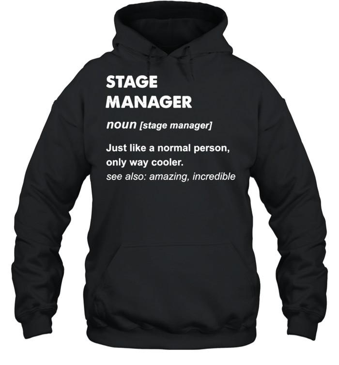 Stage Manager shirt Unisex Hoodie