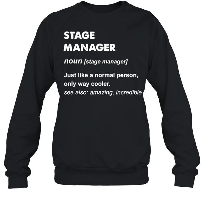 Stage Manager shirt Unisex Sweatshirt