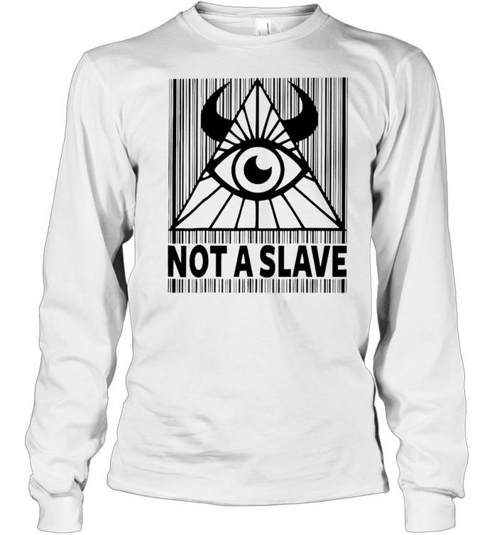 Illuminati not a slave shirt Long Sleeved T-shirt