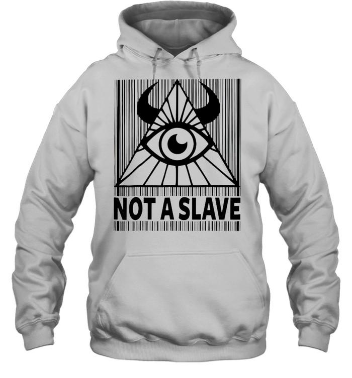 Illuminati not a slave shirt Unisex Hoodie