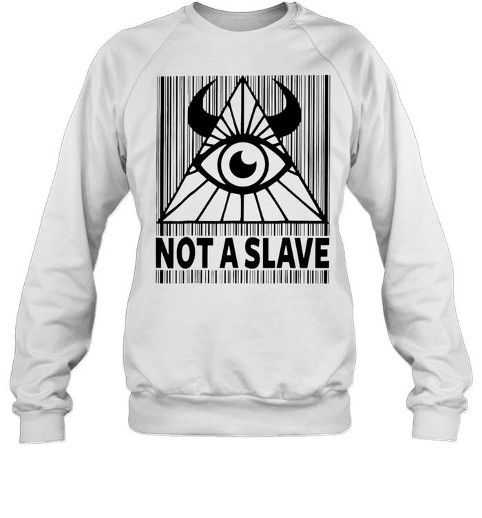 Illuminati not a slave shirt Unisex Sweatshirt