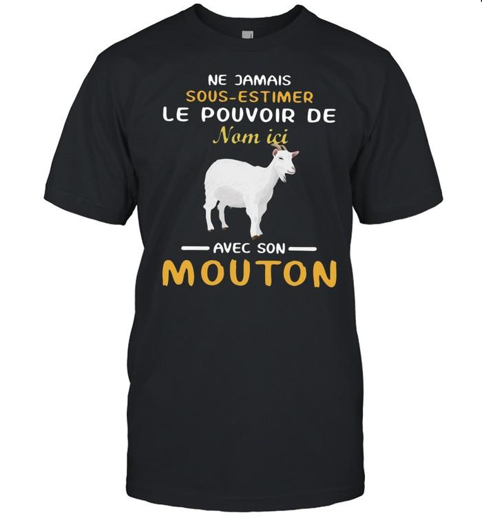 Ne Jamais Sous-estimer Le Pouvoir De Nom Ici Avec Son Mouton T-shirt Classic Men's T-shirt