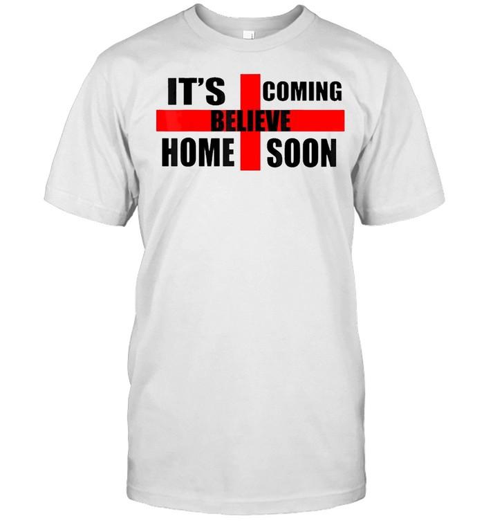 England Soccer Jersey Believe It's Coming Home Soon shirt Classic Men's T-shirt