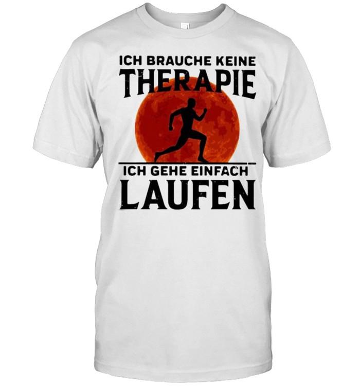 Ich Braughe Keine Therapie Ich Gehe Einfach Laufen Running Blood Moon  Classic Men's T-shirt