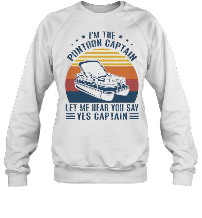 Im the pontoon captain let me hear you say yes captain vintage sunset shirt Unisex Sweatshirt
