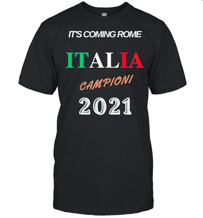 Its coming rome Italia campioni 2021 shirt Classic Men's T-shirt