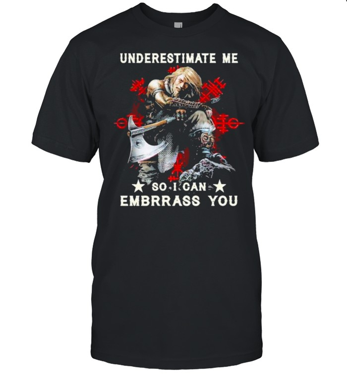 Underestimate me so i can embrrass you shirt Classic Men's T-shirt