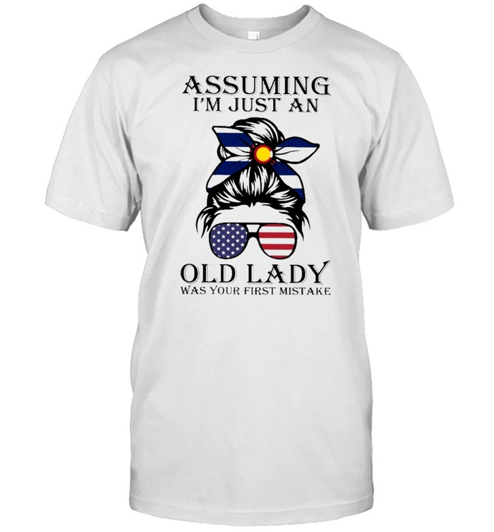 Colorado assuming i'm just an old lady was your first mistake shirt Classic Men's T-shirt