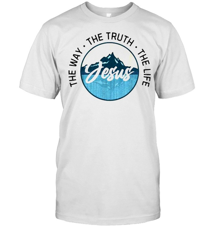 Jesus The Way The Truth The Life Christian  Classic Men's T-shirt