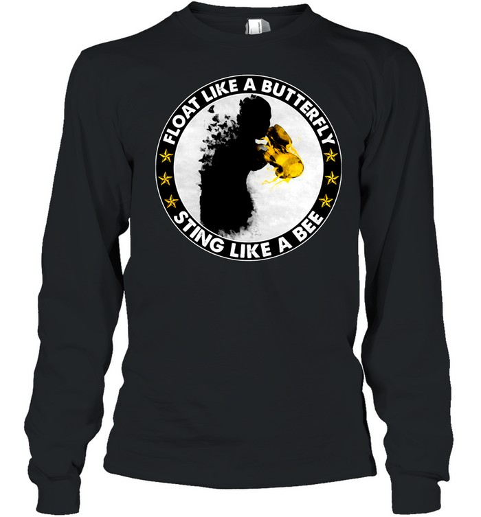 Float like a Butterfly sting like a Bee shirt Long Sleeved T-shirt