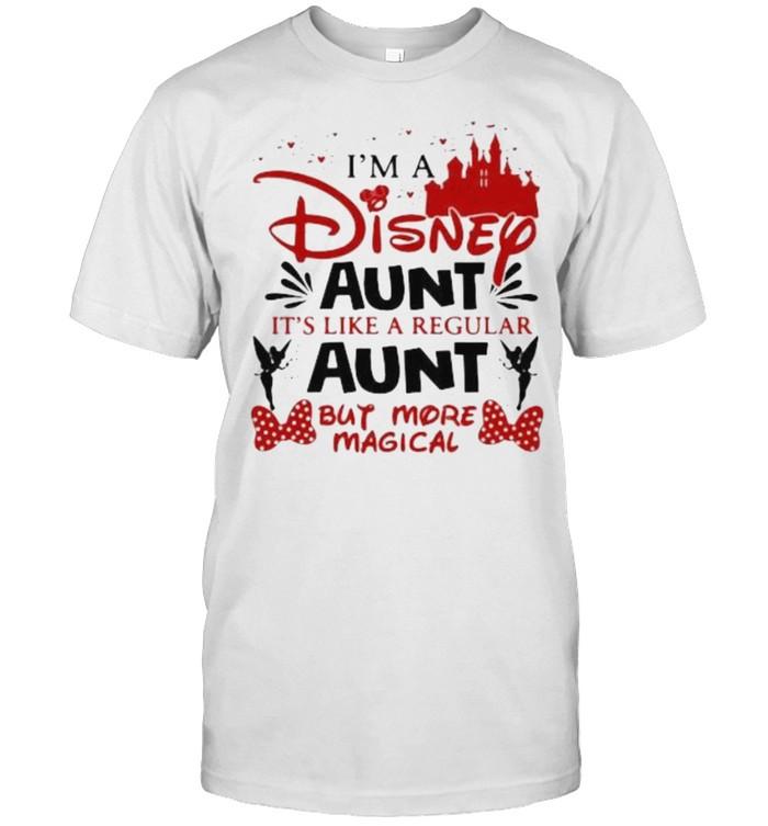 I'm A Disney Aunt It's Like A Regular Aunt But More Magical  Classic Men's T-shirt