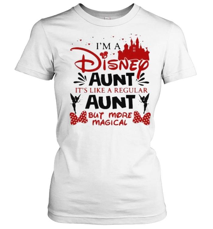 I'm A Disney Aunt It's Like A Regular Aunt But More Magical  Classic Women's T-shirt