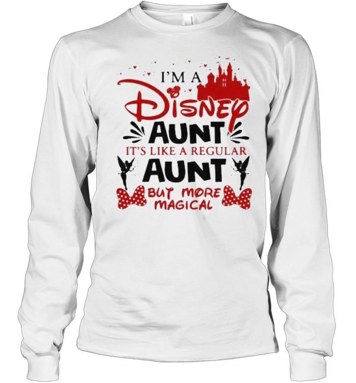 I'm A Disney Aunt It's Like A Regular Aunt But More Magical  Long Sleeved T-shirt