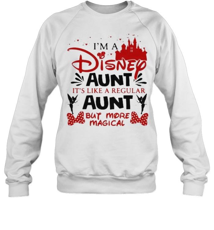 I'm A Disney Aunt It's Like A Regular Aunt But More Magical  Unisex Sweatshirt