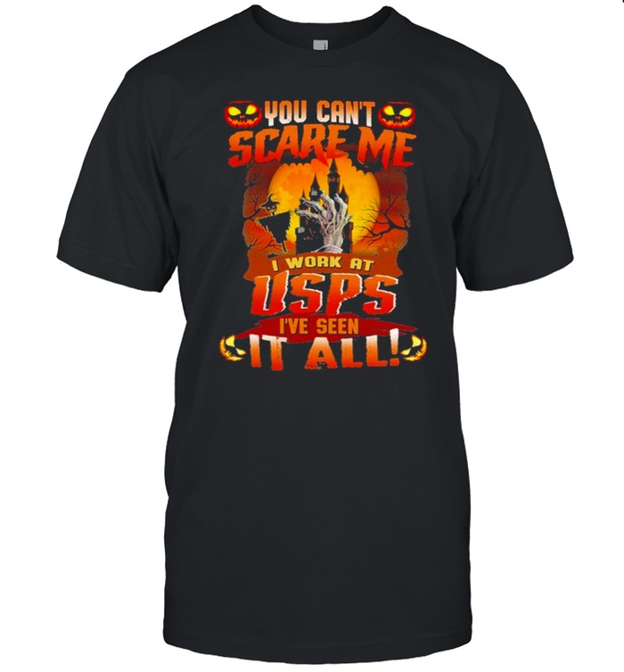 You cant Scare me I work at Usps Ive seen It all Halloween 2021 shirt Classic Men's T-shirt