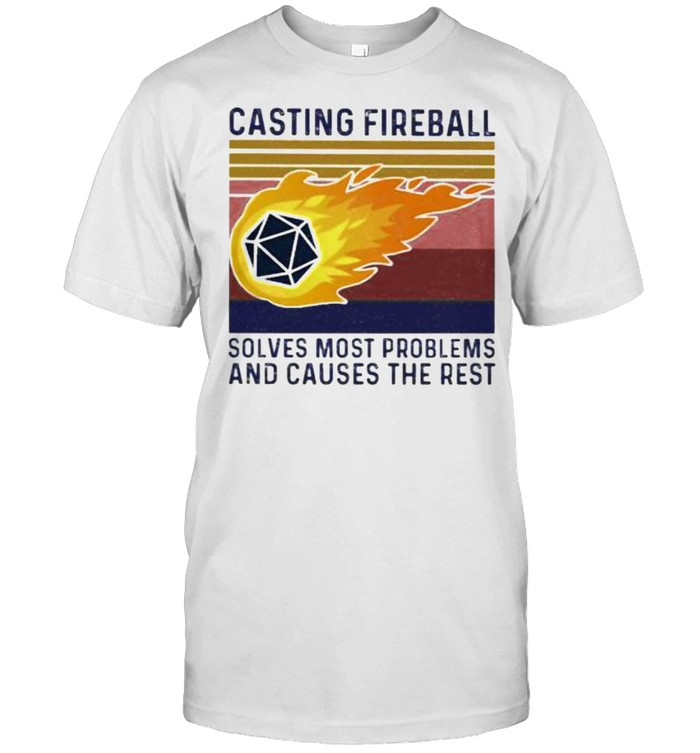 Casting Fireball Solves Most Problems And Causes The Rest Vintage  Classic Men's T-shirt