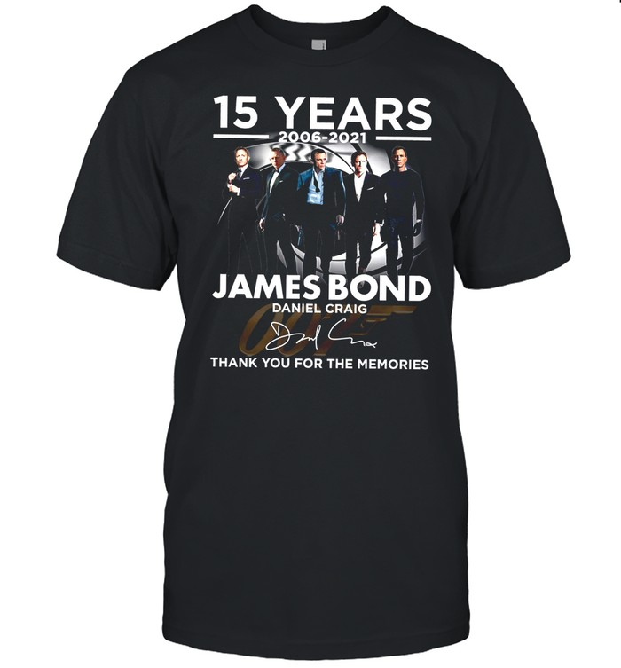 15 years 2006 2021 james bond daniel craig thank you for the memories shirt Classic Men's T-shirt