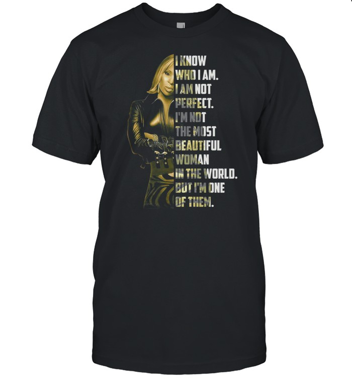 I know who I am not perfect Im not the most beautiful woman in the world shirt Classic Men's T-shirt