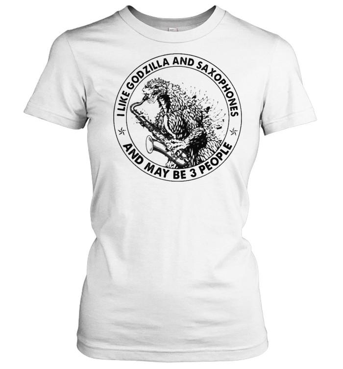 I Like Godzilla And Saxophones And Maybe 3 People Classic Women's T-shirt