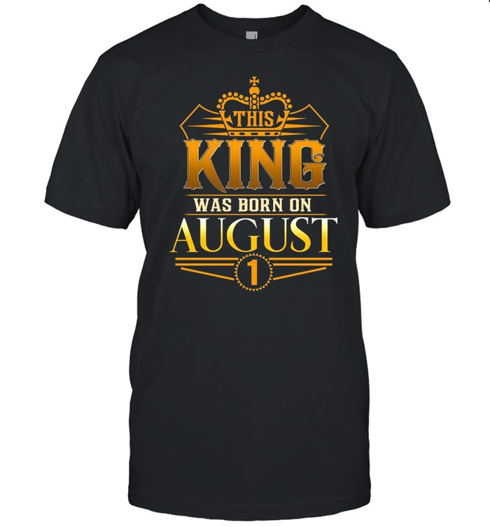 This king was born in august 1 shirt Classic Men's T-shirt