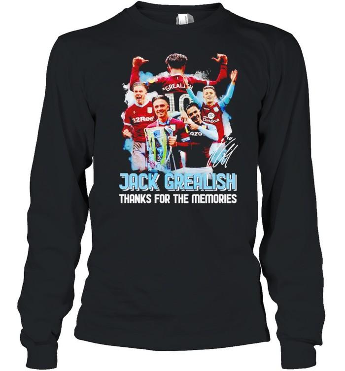 Jack Grealish thanks for the memories shirt Long Sleeved T-shirt