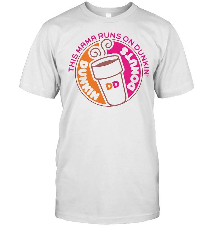 This mama runs on dunkin donuts shirt Classic Men's T-shirt
