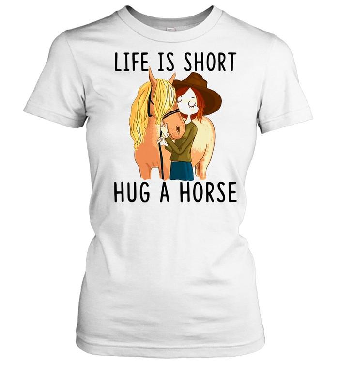 Horse Life Is Short Hug A Horse T-shirt Classic Women's T-shirt