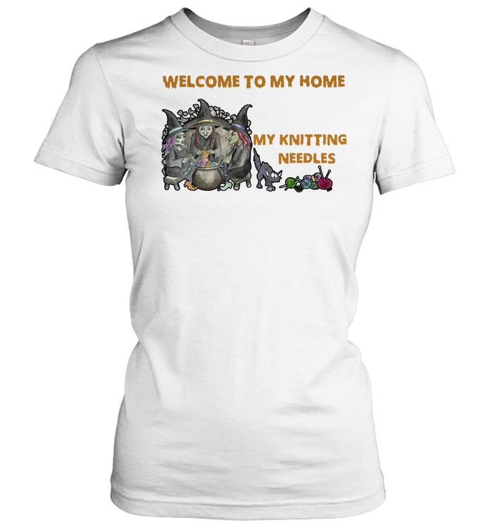 Welcome To My Home Where You're Always In Danger of Stepping On My Knitting Needles Witch Halloween T-shirt Classic Women's T-shirt