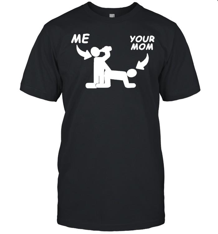Me fuck your mom sex shirt Classic Men's T-shirt