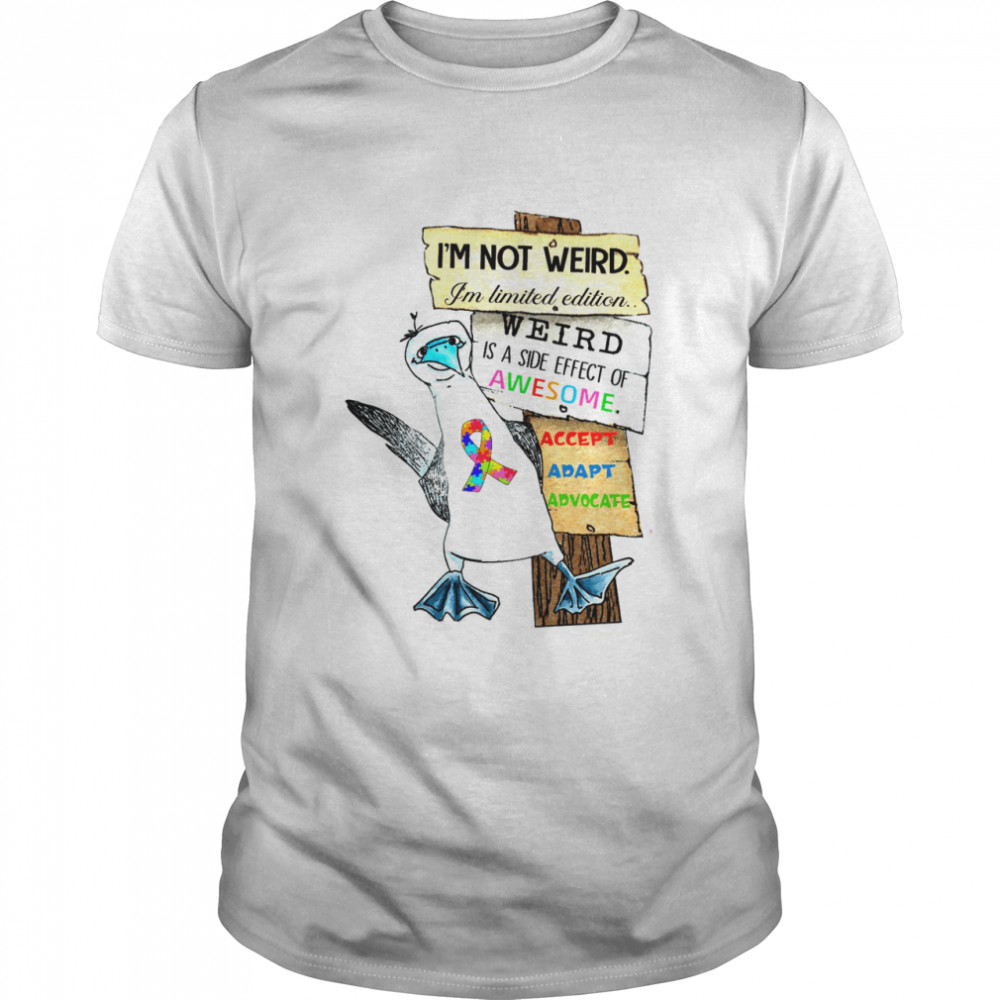 I'm not weird i'm limited edition weird is a side effect of awesome shirt Classic Men's T-shirt
