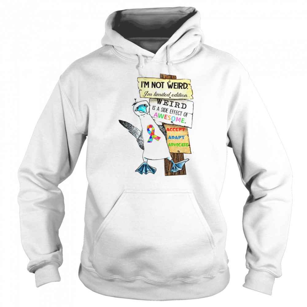 I'm not weird i'm limited edition weird is a side effect of awesome shirt Unisex Hoodie