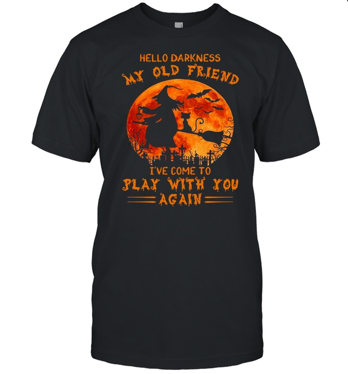 Witch And Cat Hello Darkness My Old Friend I've Come To Play With You Again Halloween Shirt Masswerks Store