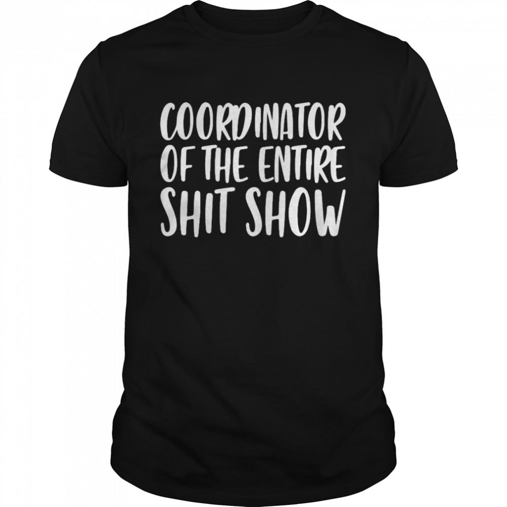 Coordinator of the entire shit show shirt Classic Men's T-shirt