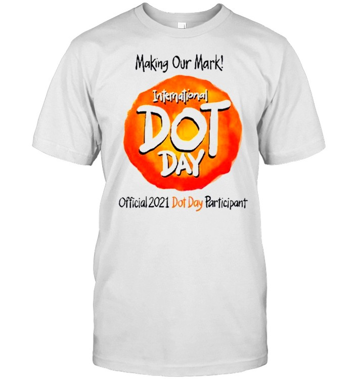 Making Our Mark National Polka Dot Day Official 2021 Diot Day Participant  Classic Men's T-shirt